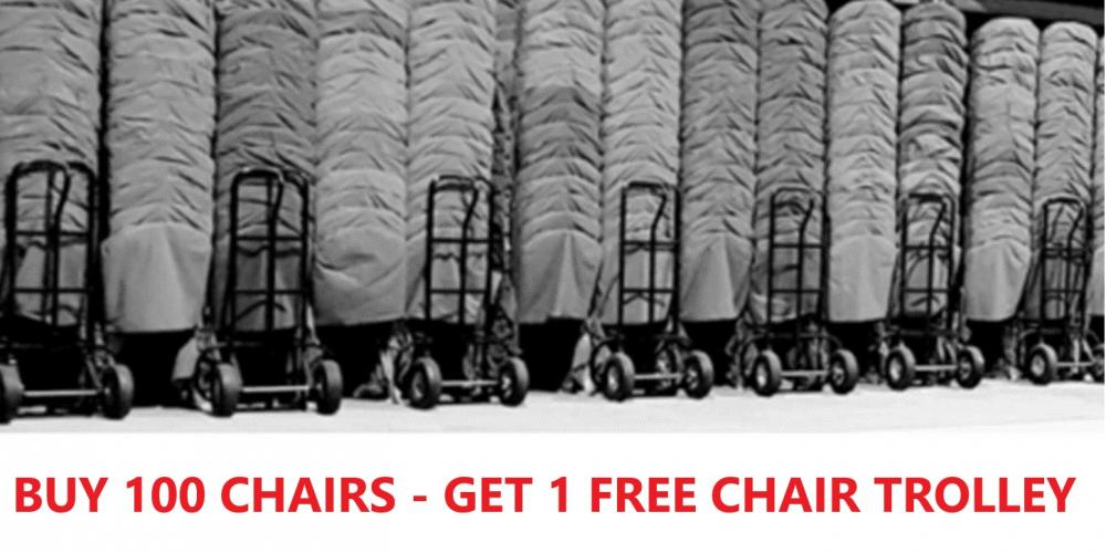BUY 100 CHAIRS - GET 1 FREE CHAIR TROLLEY